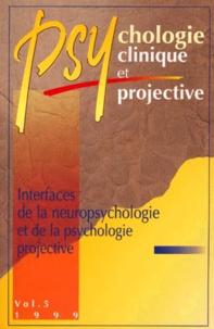 PSYCHOLOGIE CLINIQUE ET PROJECTIVE VOLUME 5 1999 : INTERFACES DE LA NEUROLOGIE ET DE LA PSYCHOLOGIE PROJECTIVE.pdf