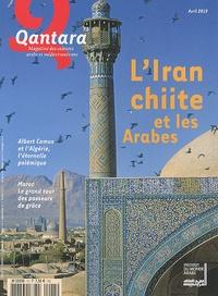 François Zabbal et Abolala Soudavar - Qantara N° 75, Avril 2010 : L'Iran chiite et les Arabes.