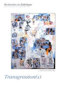 Dominique Berthet - Recherches en Esthétique N° 18, Janvier 2013 : Transgression(s).