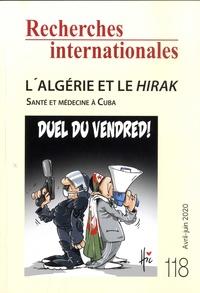 Hassane Zerrouky et Chloé Maurel - Recherches internationales N° 118, avril-juin 2 : L'Algérie et le Hirak - Santé et médecine à Cuba.