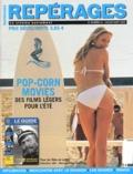James Band et Rémy Bonnell - Repérages N° 41 Juillet-Août 2 : Pop-corn movies - Des films légers pour l'été.