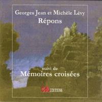 Monique Lévy et Georges Jean - Repons - Suivi de Mémoires croisées. 1 CD audio