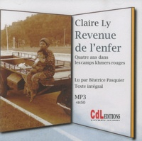 Claire Ly - Revenue de l'enfer - Quatre ans dans les camps khmers rouges. 1 CD audio MP3