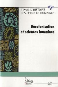 Claude Blanckaert et Jean-Christophe Marcel - Revue d'histoire des sciences humaines N° 24, 2011 : Décolonisation et sciences humaines.