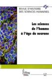 Claude Blanckaert et Jean-Christophe Marcel - Revue d'histoire des sciences humaines N° 25, décembre 2011 : Les sciences de l'homme à l'âge du neurone.
