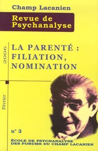 Luis Izcovich et Colette Soler - Champ Lacanien N° 3, Février 2006 : La parenté : filiation, nomination.