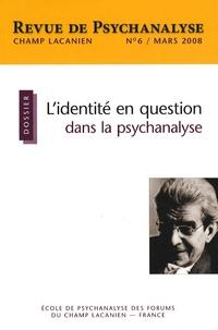 Martine Menès et Colette Soler - Champ Lacanien N° 6, Mars 2008 : L'identité en question dans la psychanalyse.