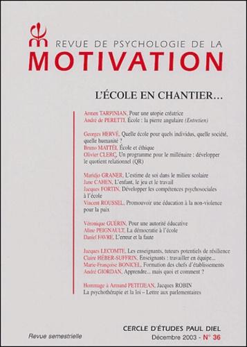 Armen Tarpinian et André de Peretti - Revue de psychologie de la motivation N° 36 Décembre 2003 : L'école en chantier.