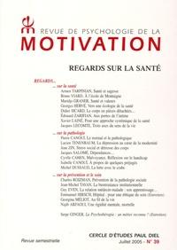 Armen Tarpinian et Bruno Viard - Revue de psychologie de la motivation N° 39, Juillet 2005 : Regards sur la santé.