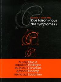 Jacques Adam et Jean-Jacques Gorog - Revue des Collèges de Clinique psychanalytique du Champ lacanien N° 5, Mars 2006 : Que faisons-nous des symptômes ?.