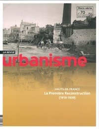 Revue urbanisme - Revue Urbanisme Hors-série N° 70, ja : Hauts-de-France.