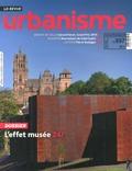 Antoine Loubière - Revue Urbanisme N° 397, été 2015 : L'effet musée.