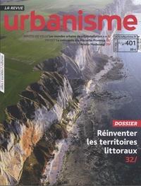 Antoine Loubière et Sophie Vaissière - Revue Urbanisme N° 401 : Réinventer les territoires littoraux.