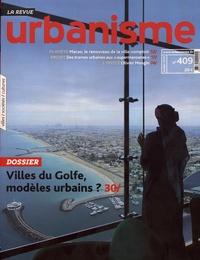 Antoine Loubière - Revue Urbanisme N° 409, juillet 2018 : Villes du Golfe, modèles urbains ?.