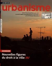 Antoine Loubière et Sophie Vaissière - Revue Urbanisme N° 412, printemps 20 : Nouvelles figures du droit à la ville.