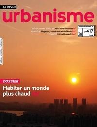 Revue urbanisme - Revue Urbanisme N° 417, avril, mai , : Habiter un monde plus chaud.