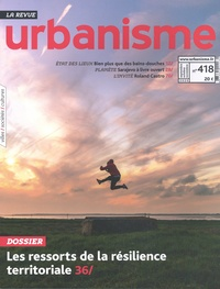 Antoine Loubière - Revue Urbanisme N° 418, septembre-oc : Les ressorts de la résilience territoriale.