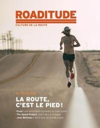 Laurent Pittet - Roaditude N° 10, hiver 2021 : La route, c'est le pied.