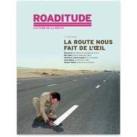 Roaditude - Roaditude N° 11, été 2021 : La route nous fait de l'oeil.