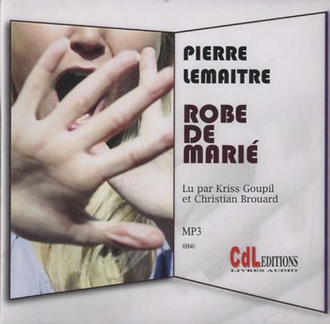 Pierre Lemaitre - Robe de marié. 1 CD audio MP3