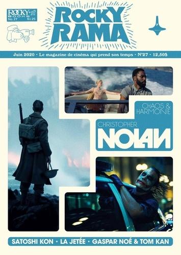 Rockyrama N° 27, juin 2020 Christopher Nolan. Chaos & Harmonie