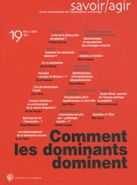 Frédéric Lebaron - Savoir/Agir N° 19, Mars 2012 : Comment les dominants dominent.