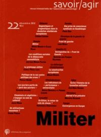 Gérard Mauger et Claude Poliak - Savoir/Agir N° 22, Décembre 2012 : Militer.