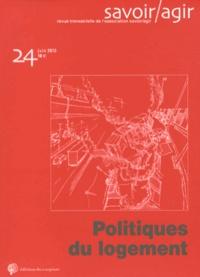 Fabien Desage et Manuel Schotté - Savoir/Agir N° 24, Juin 2013 : Politiques du logement.