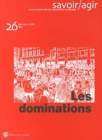 Annie Collovald - Savoir/Agir N° 26, Décembre 2013 : Les dominations.