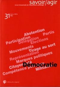 Gérard Mauger et Claude Poliak - Savoir/Agir N° 31, mars 2015 : Démocratie.