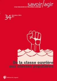 Gérard Mauger - Savoir/Agir N° 34, Décembre 2015 : De la classe ouvrière aux classes populaires.