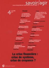 Paul Jorion et Jean-Luc Gréau - Savoir/Agir N° 4, juin 2008 : La crise financière : crise de système, crise de croyance?.