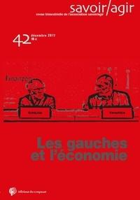 Antony Burlaud - Savoir/Agir N° 42, décembre 2017 : Les gauches et l'économie.