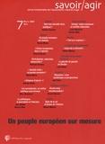 Frédéric Lebaron et Hélène Michel - Savoir/Agir N° 7, Mars 2009 : Un peuple européen sur mesure.