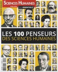 Héloïse Lhérété - Sciences Humaines Hors-série N° 3, avr : (Les essentiels) - Les 100 penseurs des sciences humaines.