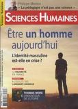 Héloïse Lhérété et Jean-François Dortier - Sciences Humaines N° 313, avril 2019 : Etre un homme aujourd'hui - L'identité masculine est-elle en crise ?.