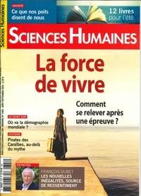 Héloïse Lhérété et Nadia Latrèche - Sciences Humaines N° 328, août-septemb : La force de vivre - Comment se relever après une épreuve ?.