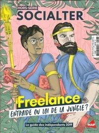 Philippe Vion-Dury - Socialter Hors-série N° 7, nov : Freelance - Entraide ou loi de la jungle ? Le guide des indépendants 2019.