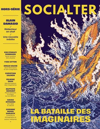 Alain Damasio - Socialter Hors-série N° 8, mar : Le réveil des imaginaires.