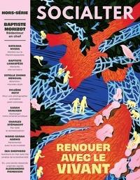Olivier Cohen de Timary et Philippe Vion-Dury - Socialter Hors-série N° 9, déc : Renouer avec le vivant.