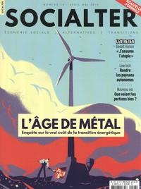 Olivier Cohen de Timary et Philippe Vion-Dury - Socialter N° 28, avril-mai 201 : L'âge de métal - Enquête sur le vrai coût de la transition énergétique.
