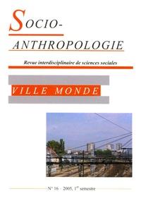 Alain Bertho et Christophe Sohn - Socio-anthropologie N° 16, 1er semestre : Ville monde.