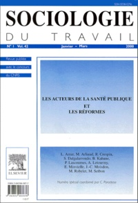 Catherine Paradeise et  Collectif - Sociologie du travail Volume 42 N° 1 Janvi : Les acteurs de la santé publique et les réformes.