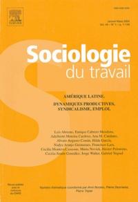 Pierre Desmarez et Pierre Tripier - Sociologie du travail Volume 46 N° 1 Janvi : Amérique latine - Dynamiques productives, syndicalisme, emploi.