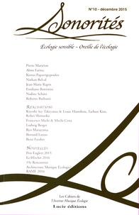 Roberto Barbanti et Pierre Mariétan - Sonorités N° 10, décembre 2015 : Ecologie sensible : oreille de l´écologie.