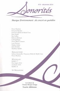 Pierre Mariétan et Roberto Barbanti - Sonorités N° 9, Décembre 2014 : Musique Environnement : du concert au quotidien.