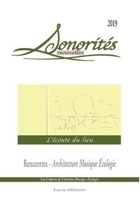 Pierre Mariétan et Mihu Iliescu - Sonorités Nouvelles  : L'écoute du lieu.