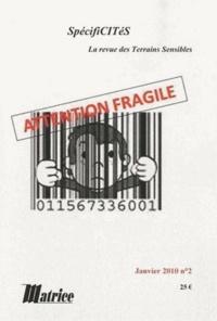 Hervé Cellier - SpécifiCITéS N° 2, Janvier 2010 : Attention fragile !.