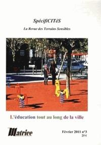 Hervé Cellier - SpécifiCITéS N° 3, février 2011 : L'éducation tout au long de la ville.