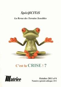 Hervé Cellier - SpécifiCITéS N° 4, Octobre 2011 : C'est la crise ! ? - Numéro spécial colloque.